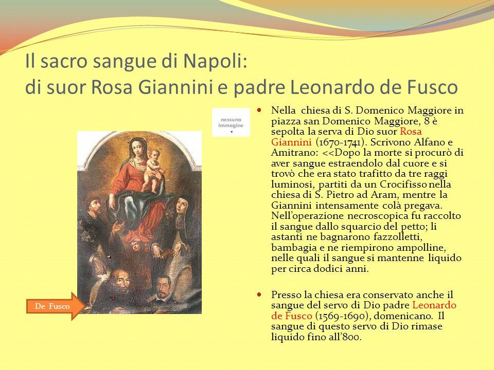 Il sacro sangue di Napoli: di suor Rosa Giannini e padre Leonardo de Fusco Nella chiesa di S. Domenico Maggiore in piazza san Domenico Maggiore, 8 è s