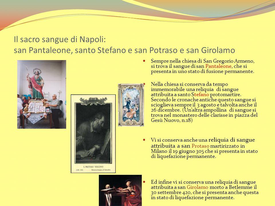 Il sacro sangue di Napoli: san Pantaleone, santo Stefano e san Potraso e san Girolamo Sempre nella chiesa di San Gregorio Armeno, si trova il sangue d