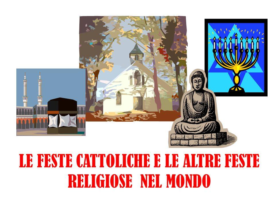 LE FESTE CATTOLICHE E LE ALTRE FESTE RELIGIOSE NEL MONDO