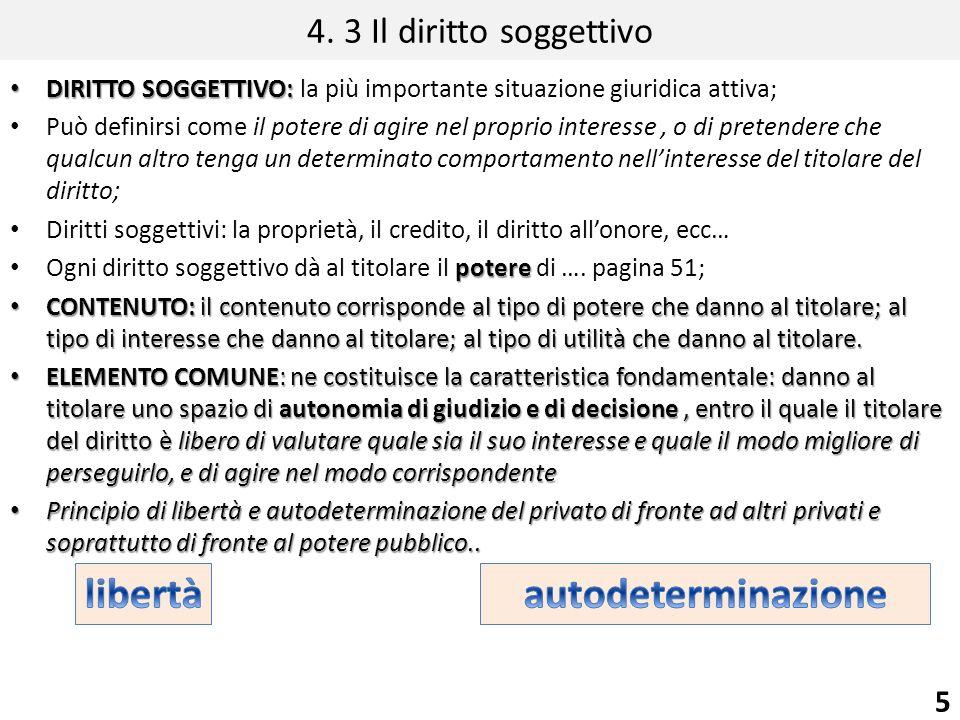 4. 3 Il diritto soggettivo DIRITTO SOGGETTIVO: DIRITTO SOGGETTIVO: la più importante situazione giuridica attiva; Può definirsi come il potere di agir