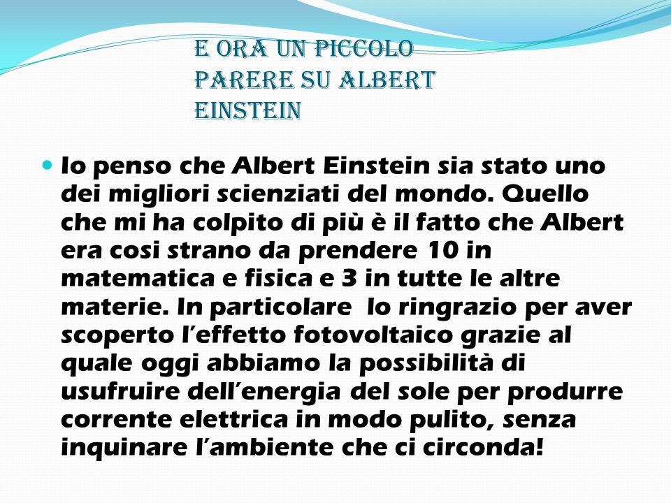 Ma … Einstein continua ad essere presente … Il sognatore della realtà non avrebbe mai immaginato quanto i suoi più di 300 lavori scientifici avessero potuto influire sulla vita delle future generazioni.