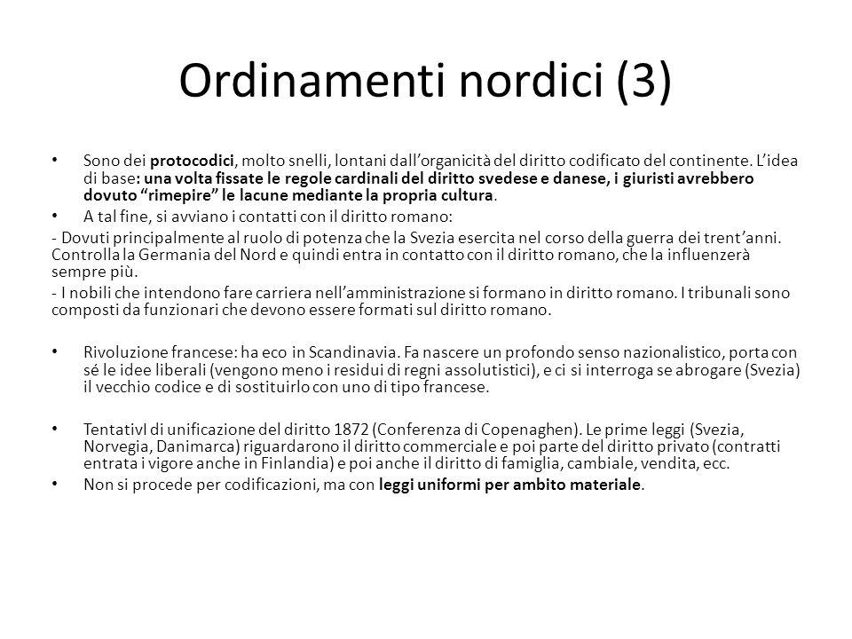 Ordinamenti nordici (3) Sono dei protocodici, molto snelli, lontani dallorganicità del diritto codificato del continente. Lidea di base: una volta fis