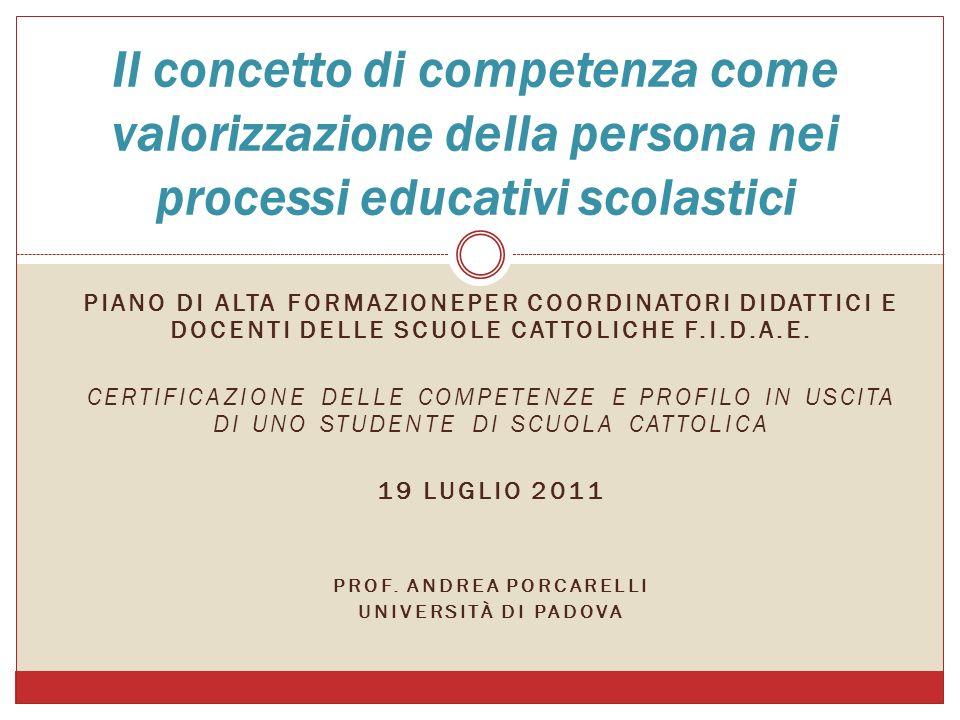 PIANO DI ALTA FORMAZIONEPER COORDINATORI DIDATTICI E DOCENTI DELLE SCUOLE CATTOLICHE F.I.D.A.E. CERTIFICAZIONE DELLE COMPETENZE E PROFILO IN USCITA DI