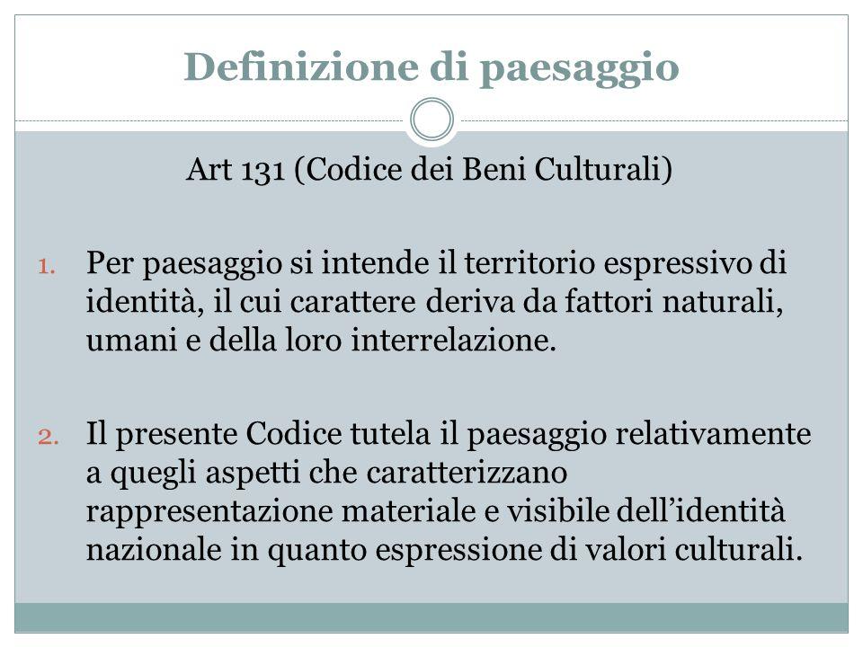 Definizione di paesaggio Art 131 (Codice dei Beni Culturali) 1.