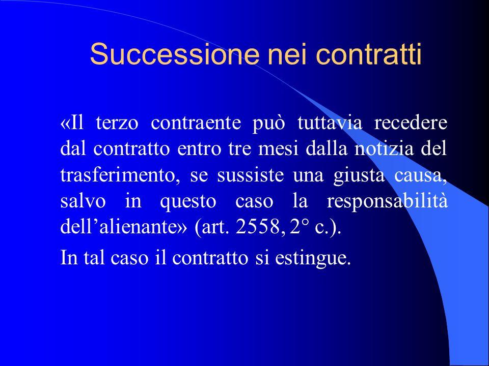 Successione nei contratti l I contratti si trasferiscono automaticamente a condizione che non abbiano carattere personale.