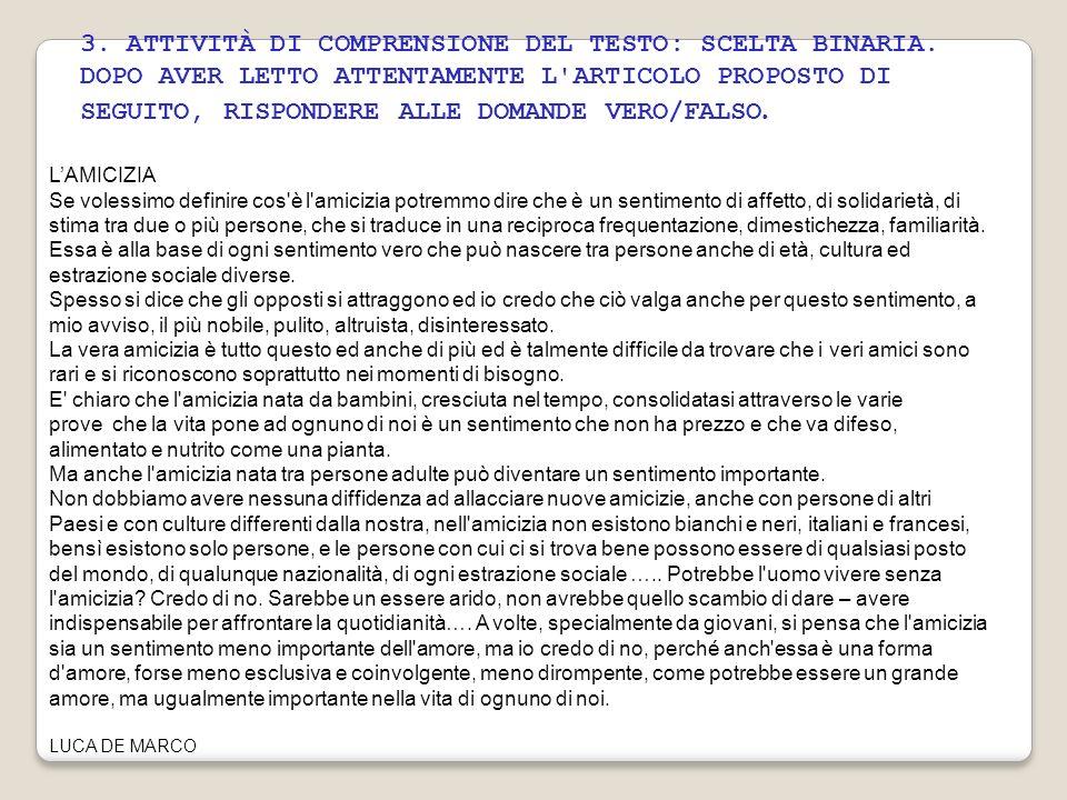 3. ATTIVITÀ DI COMPRENSIONE DEL TESTO: SCELTA BINARIA. DOPO AVER LETTO ATTENTAMENTE L'ARTICOLO PROPOSTO DI SEGUITO, RISPONDERE ALLE DOMANDE VERO/FALSO