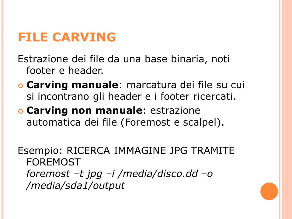 FILE CARVING Estrazione dei file da una base binaria, noti footer e header.