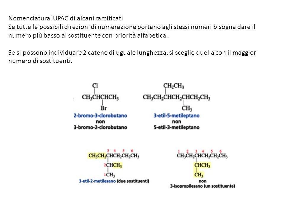 Nomenclatura IUPAC di alcani ramificati Se tutte le possibili direzioni di numerazione portano agli stessi numeri bisogna dare il numero più basso al