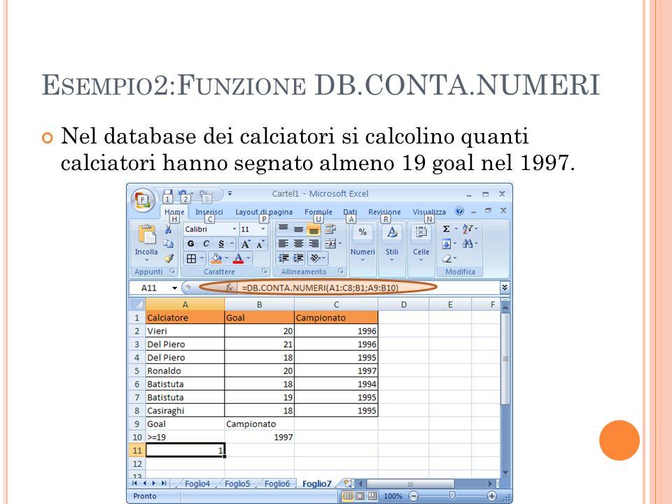 E SEMPIO 2:F UNZIONE DB.CONTA.NUMERI Nel database dei calciatori si calcolino quanti calciatori hanno segnato almeno 19 goal nel 1997.