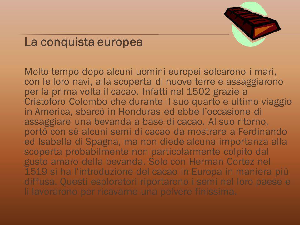 La conquista europea Molto tempo dopo alcuni uomini europei solcarono i mari, con le loro navi, alla scoperta di nuove terre e assaggiarono per la pri