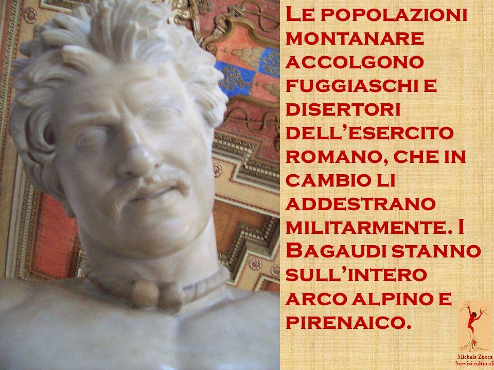 Le popolazioni montanare accolgono fuggiaschi e disertori dellesercito romano, che in cambio li addestrano militarmente.