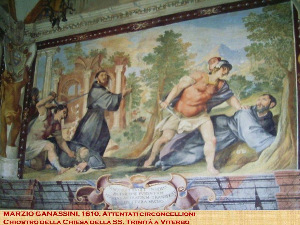 MARZIO GANASSINI, 1610, Attentati circoncellioni Chiostro della Chiesa della SS. Trinità a Viterbo