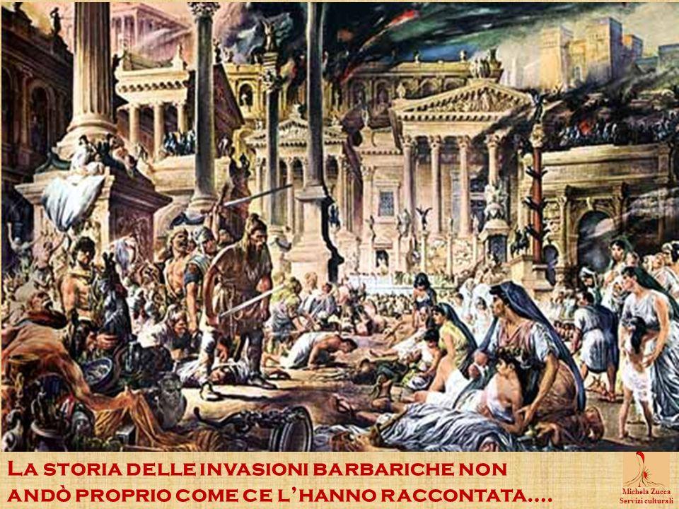 Michela Zucca Servizi culturali La storia delle invasioni barbariche non andò proprio come ce lhanno raccontata….