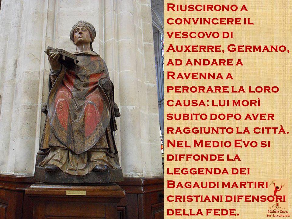 Michela Zucca Servizi culturali Riuscirono a convincere il vescovo di Auxerre, Germano, ad andare a Ravenna a perorare la loro causa: lui morì subito dopo aver raggiunto la città.