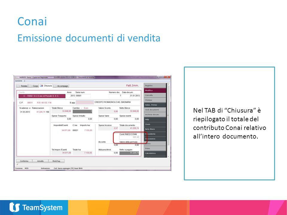 Nel TAB di Chiusura è riepilogato il totale del contributo Conai relativo allintero documento. Conai