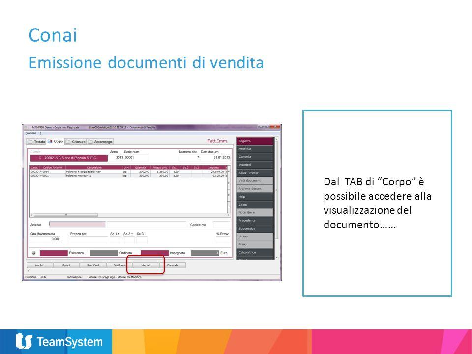 Dal TAB di Corpo è possibile accedere alla visualizzazione del documento…… Conai Emissione documenti di vendita