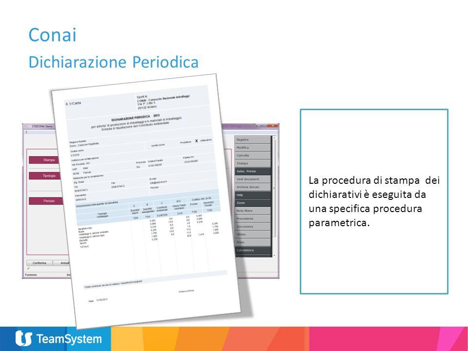 La procedura di stampa dei dichiarativi è eseguita da una specifica procedura parametrica. Conai Dichiarazione Periodica