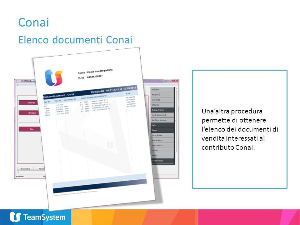 Unaaltra procedura permette di ottenere lelenco dei documenti di vendita interessati al contributo Conai. Conai Elenco documenti Conai