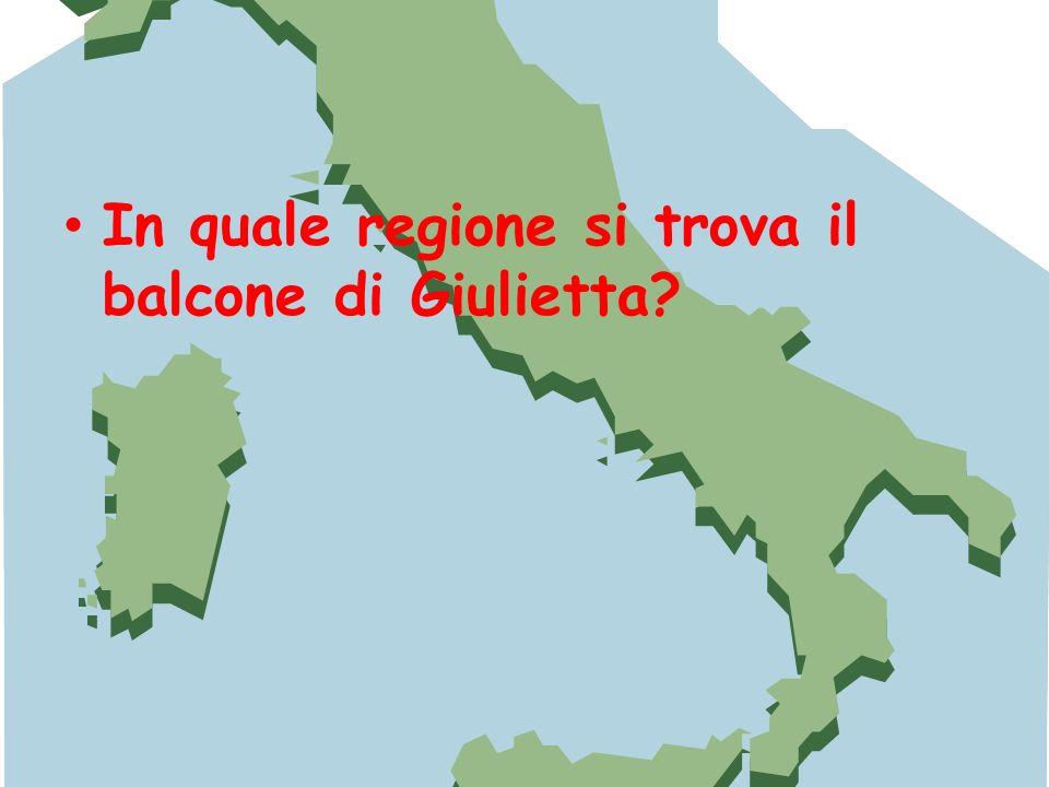 In quale regione si trova il balcone di Giulietta?