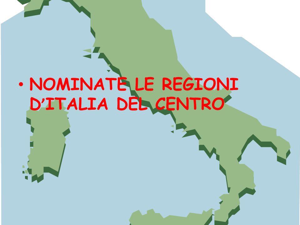 NOMINATE LE REGIONI D ITALIA DEL CENTRO