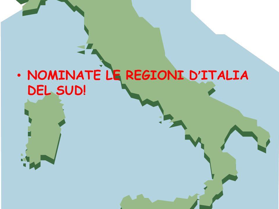 NOMINATE LE REGIONI D ITALIA DEL SUD!