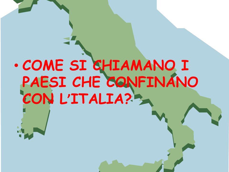 COME SI CHIAMANO I PAESI CHE CONFINANO CON L ITALIA?
