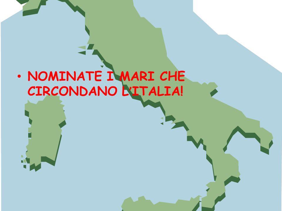 NOMINATE I MARI CHE CIRCONDANO L ITALIA!