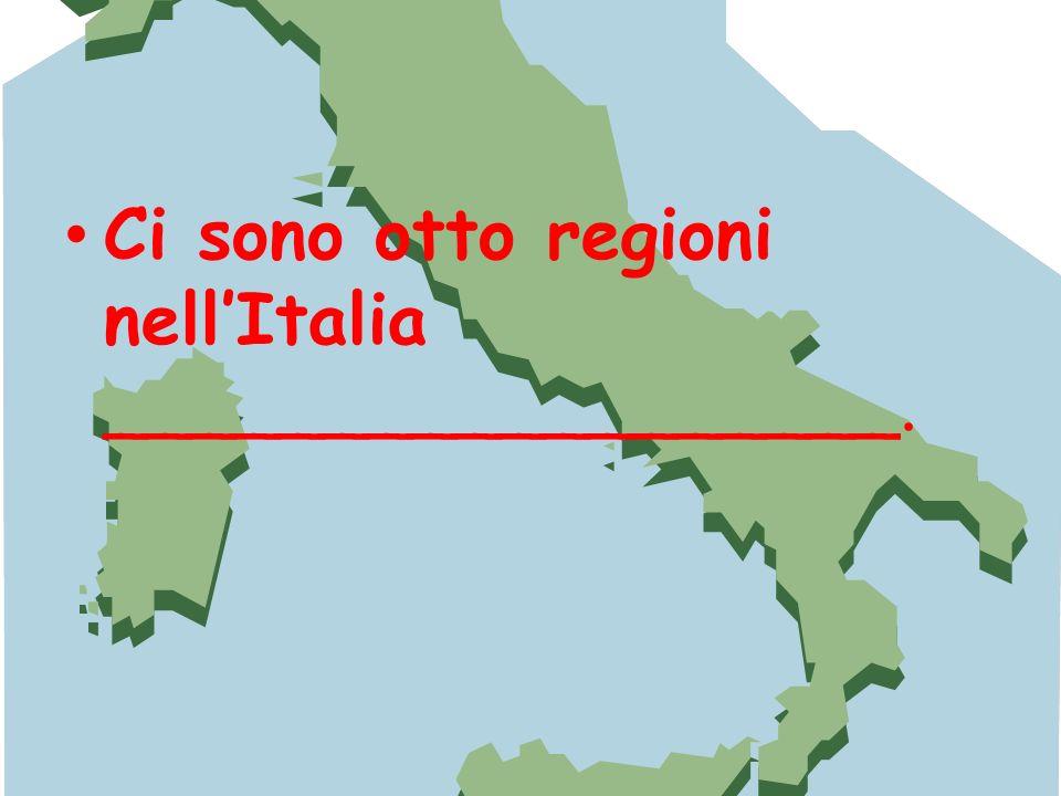 Ci sono otto regioni nellItalia __________________.