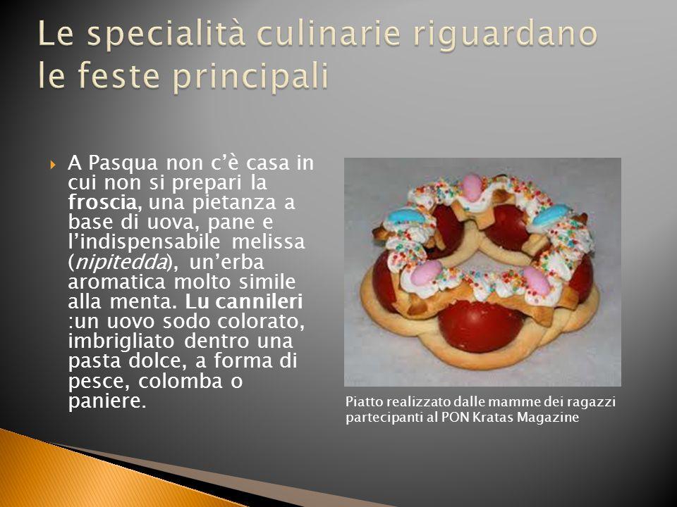 A Pasqua non cè casa in cui non si prepari la froscia, una pietanza a base di uova, pane e lindispensabile melissa (nipitedda), unerba aromatica molto