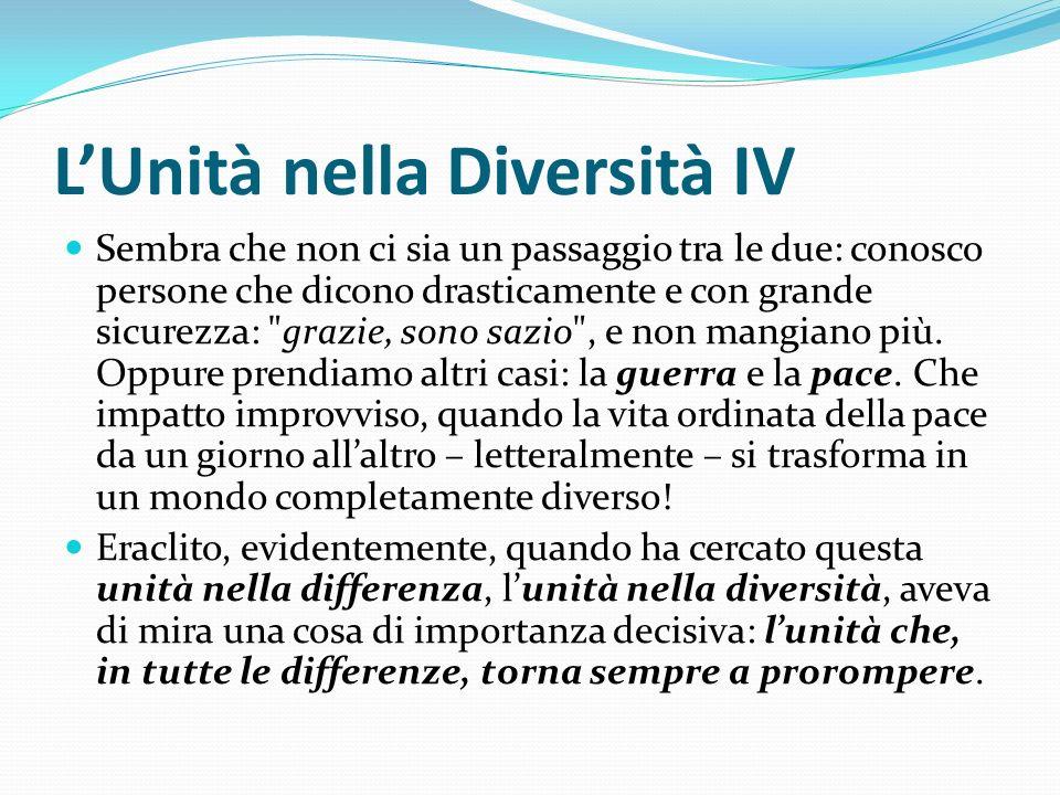 LUnità nella Diversità IV Sembra che non ci sia un passaggio tra le due: conosco persone che dicono drasticamente e con grande sicurezza: