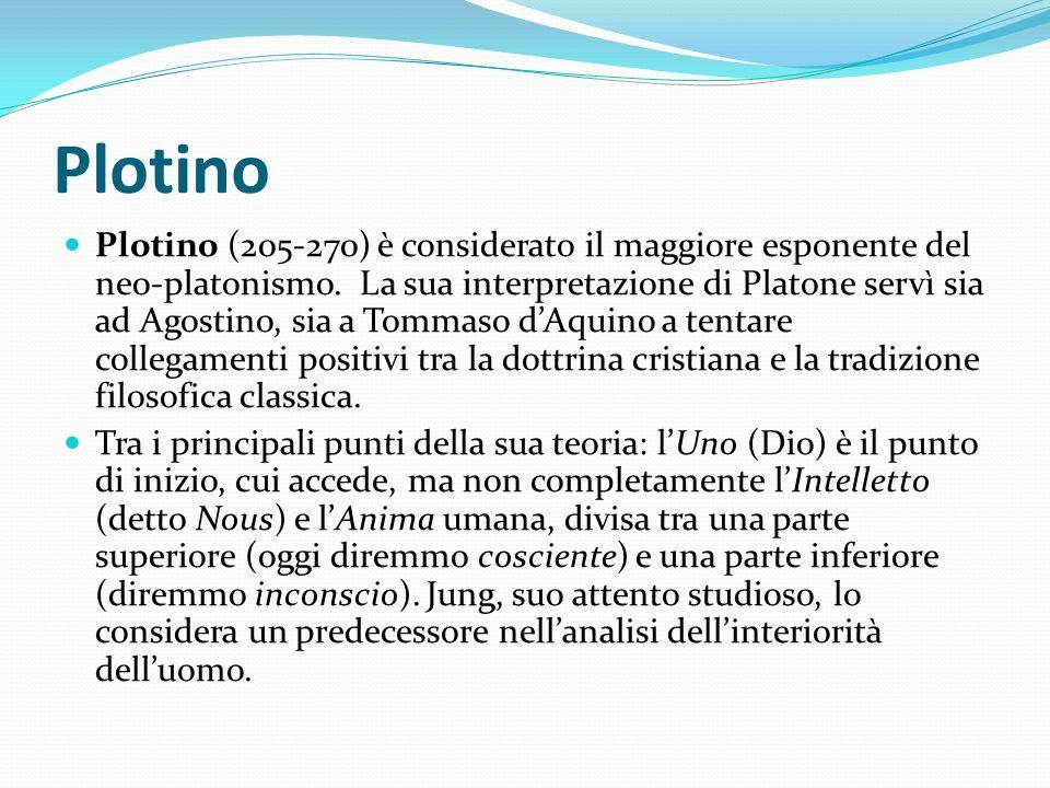 Plotino Plotino (205-270) è considerato il maggiore esponente del neo-platonismo. La sua interpretazione di Platone servì sia ad Agostino, sia a Tomma