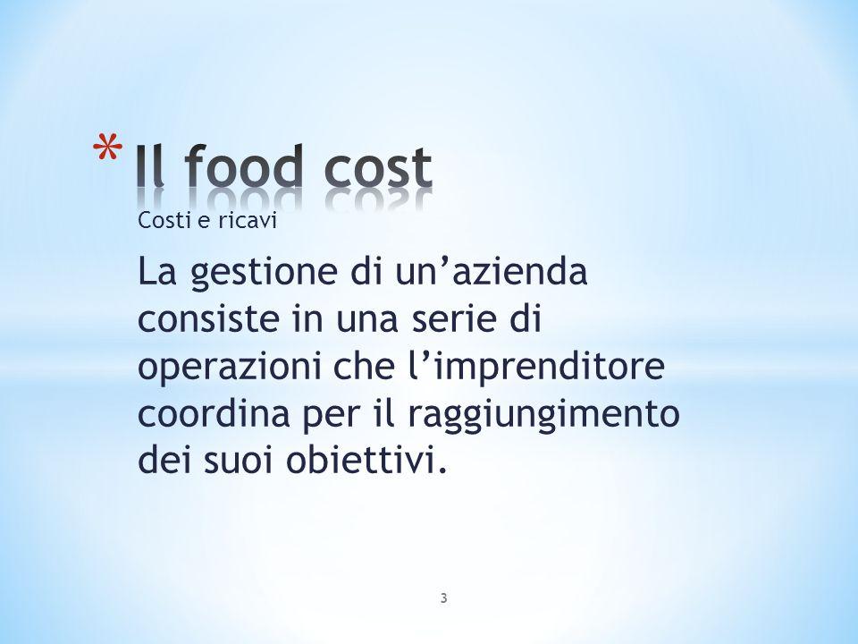 Costi e ricavi La gestione di unazienda consiste in una serie di operazioni che limprenditore coordina per il raggiungimento dei suoi obiettivi. 3