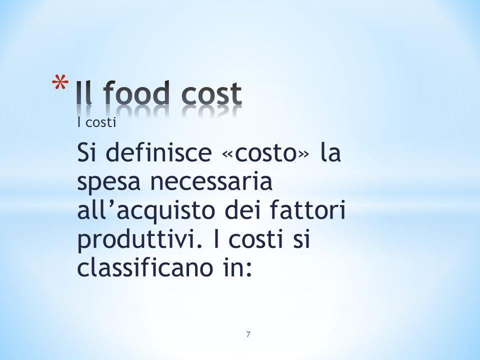 Calcolo della ricetta A sua volta il costo di ogni singola ricetta, sommato al costo di tutte le altre che formano il menu, darà il food cost complessivo.