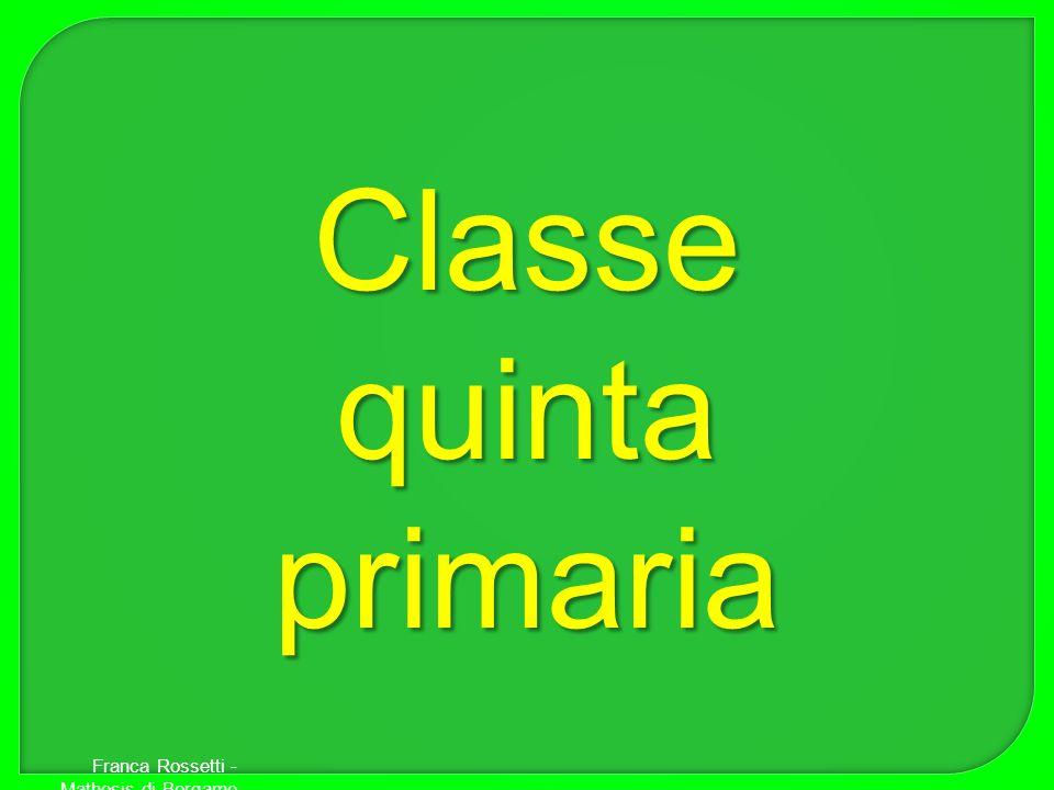 Classe quinta primaria Franca Rossetti - Mathesis di Bergamo