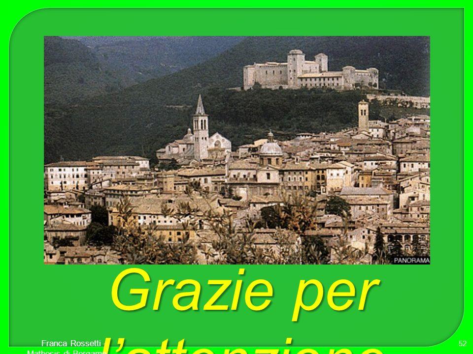 52 Grazie per lattenzione Franca Rossetti - Mathesis di Bergamo