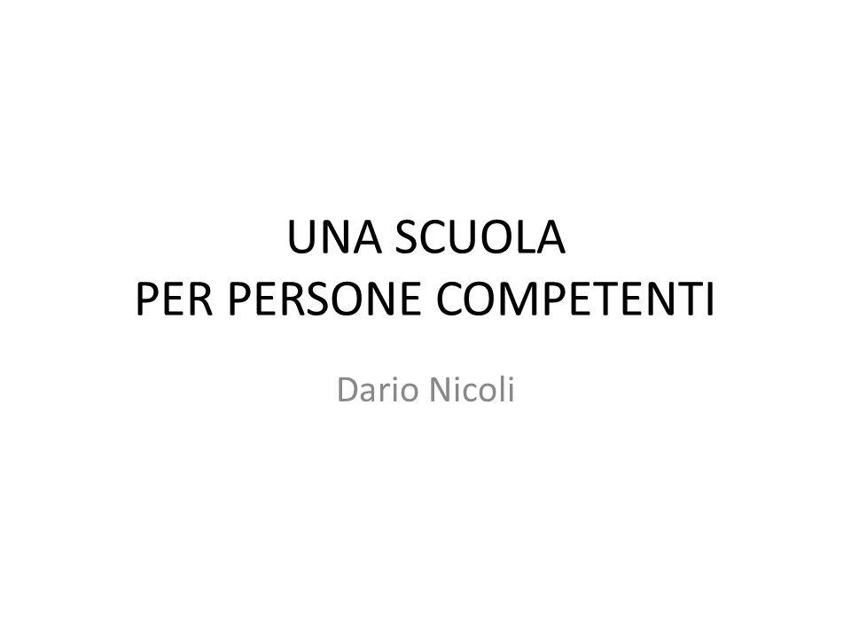UNA SCUOLA PER PERSONE COMPETENTI Dario Nicoli