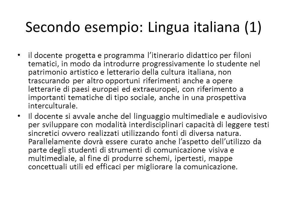 Secondo esempio: Lingua italiana (1) il docente progetta e programma litinerario didattico per filoni tematici, in modo da introdurre progressivamente
