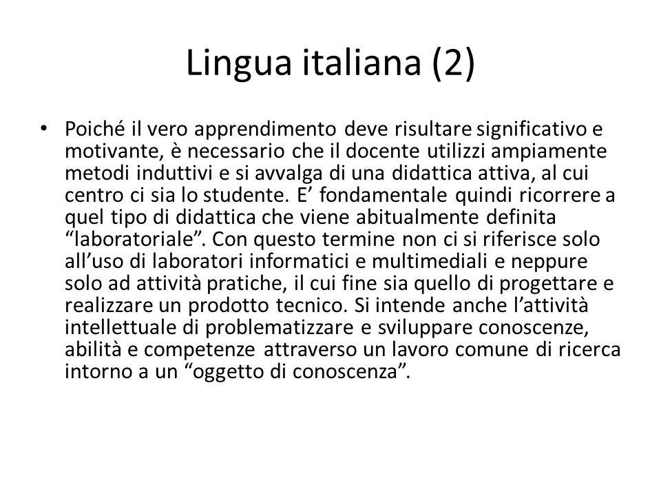 Lingua italiana (2) Poiché il vero apprendimento deve risultare significativo e motivante, è necessario che il docente utilizzi ampiamente metodi indu