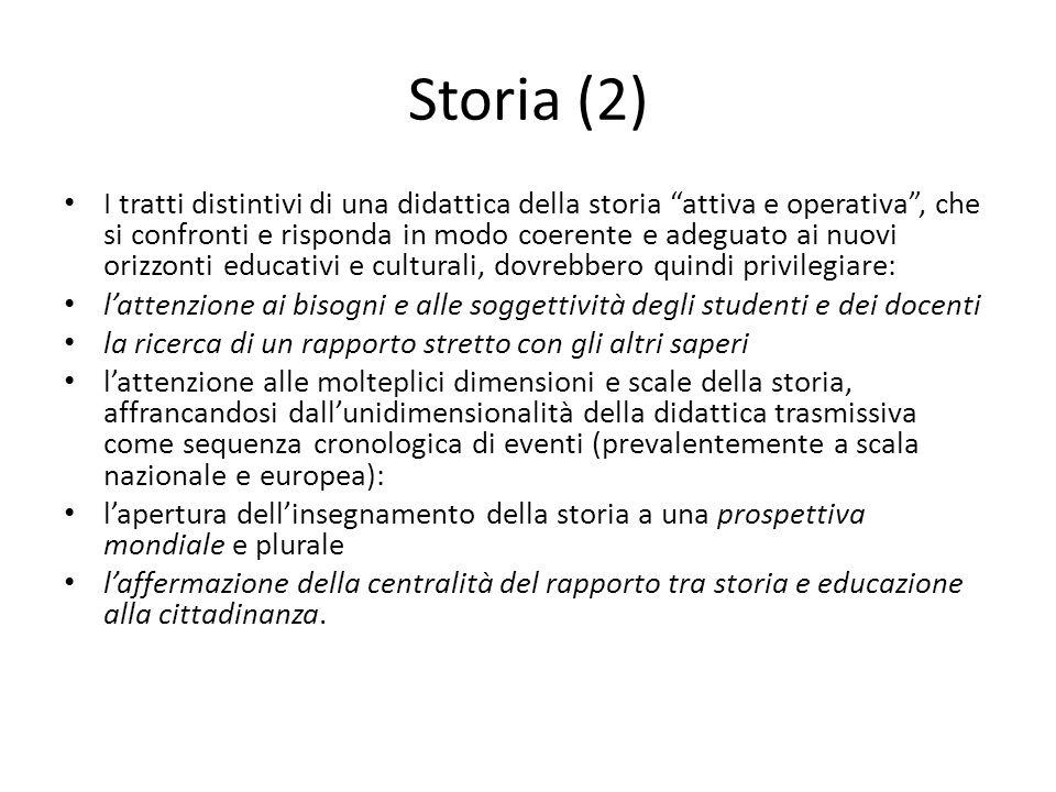 Storia (2) I tratti distintivi di una didattica della storia attiva e operativa, che si confronti e risponda in modo coerente e adeguato ai nuovi oriz