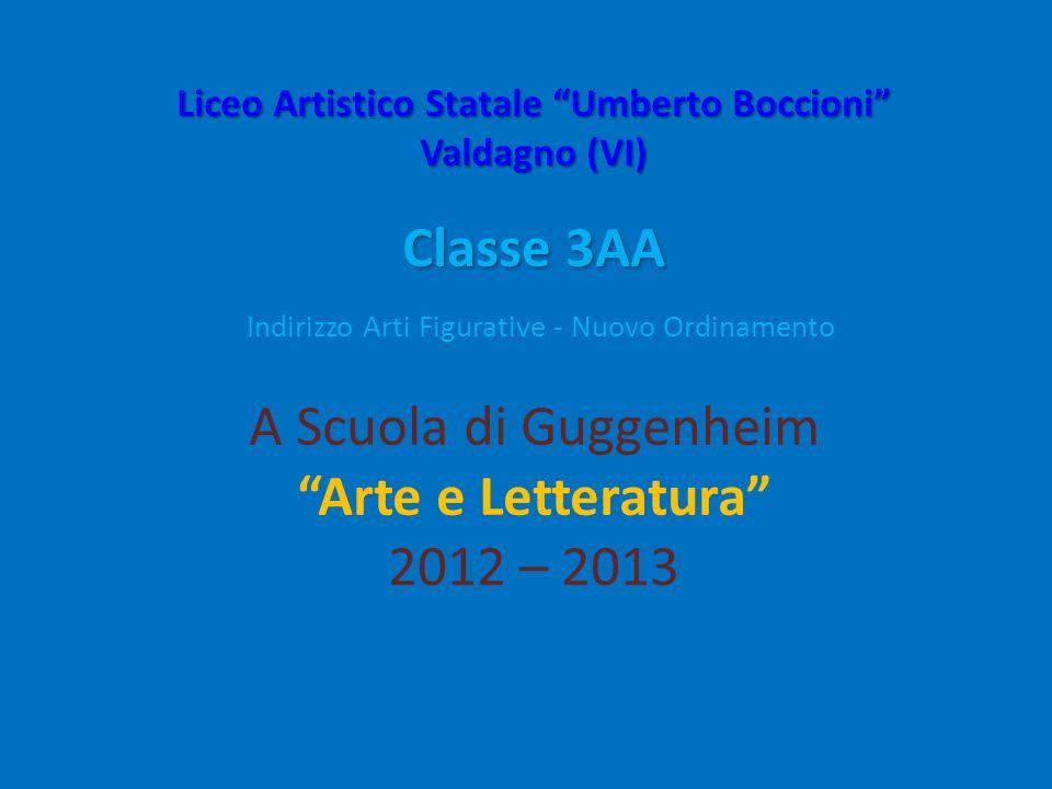 Liceo Artistico Statale Umberto Boccioni Valdagno (VI) Classe 3AA Liceo Artistico Statale Umberto Boccioni Valdagno (VI) Classe 3AA Indirizzo Arti Fig