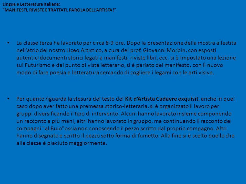 Lingua e Letteratura Italiana:MANIFESTI, RIVISTE E TRATTATI. PAROLA DELLARTISTA!. La classe terza ha lavorato per circa 8-9 ore. Dopo la presentazione