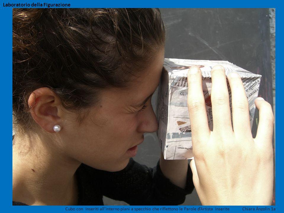 Cubo con inseriti allinterno piani a specchio che riflettono le Parole dArtista inserite Chiara Anzolin 1a Laboratorio della Figurazione