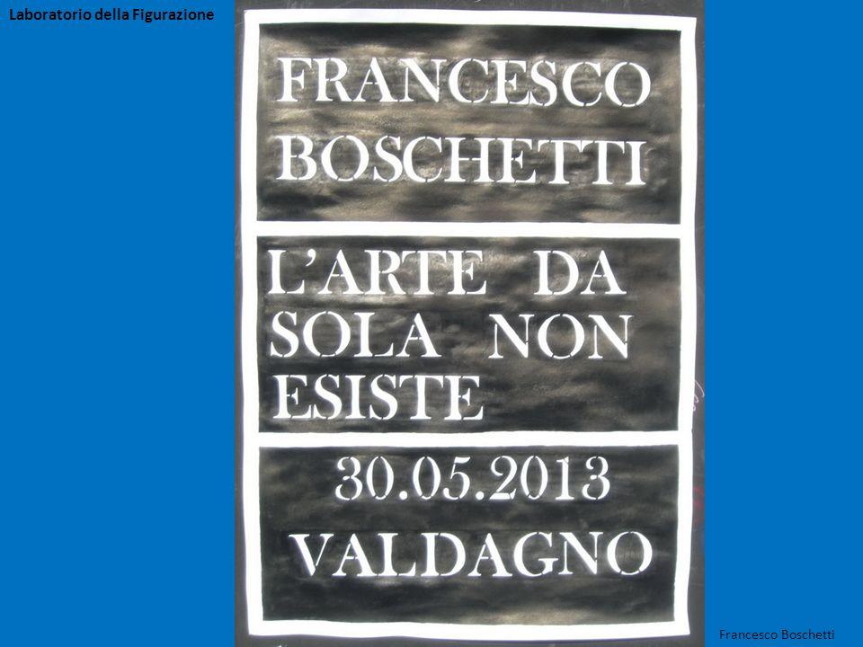 Francesco Boschetti Laboratorio della Figurazione