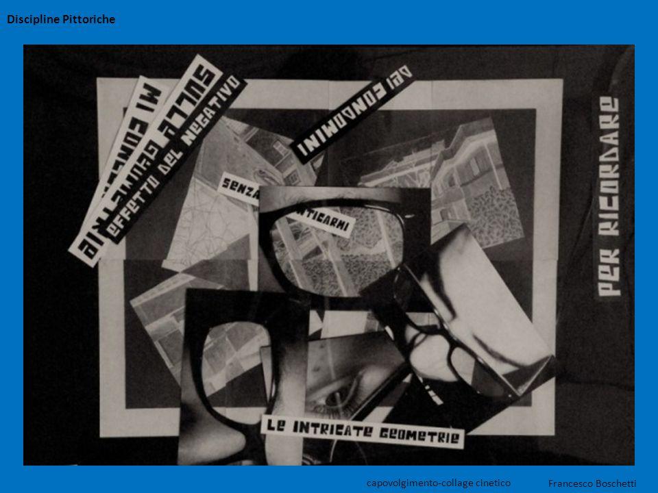 Francesco Boschetti Discipline Pittoriche capovolgimento-collage cinetico
