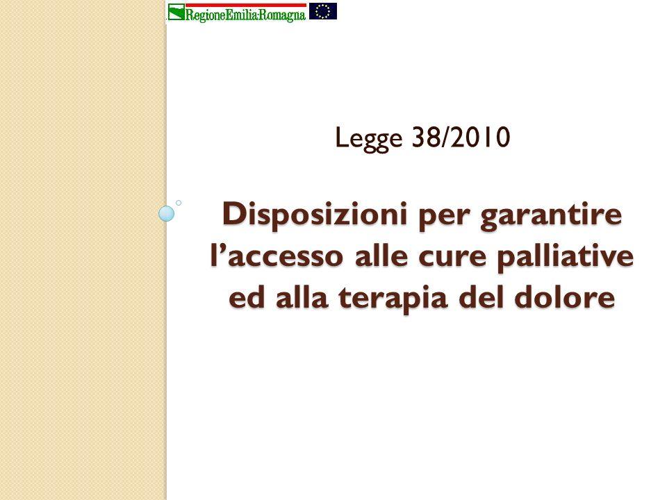 Disposizioni per garantire laccesso alle cure palliative ed alla terapia del dolore Legge 38/2010
