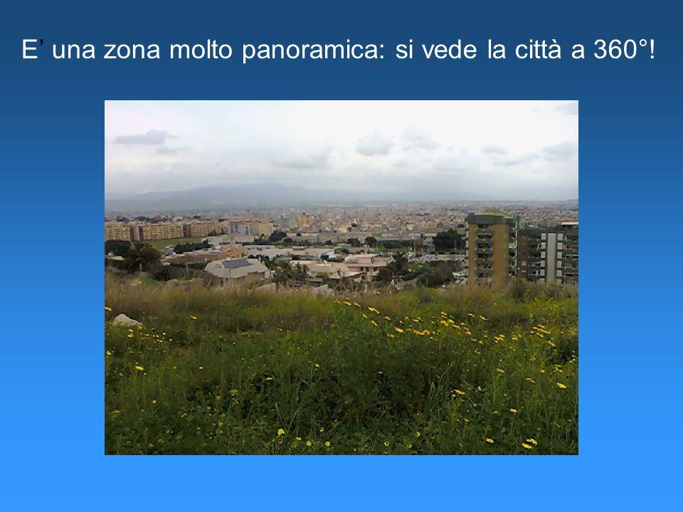 E una zona molto panoramica: si vede la città a 360°!