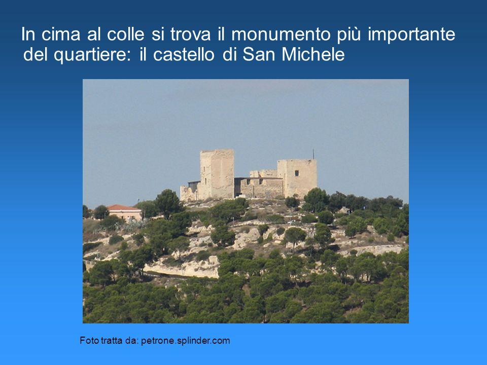 In cima al colle si trova il monumento più importante del quartiere: il castello di San Michele Foto tratta da: petrone.splinder.com