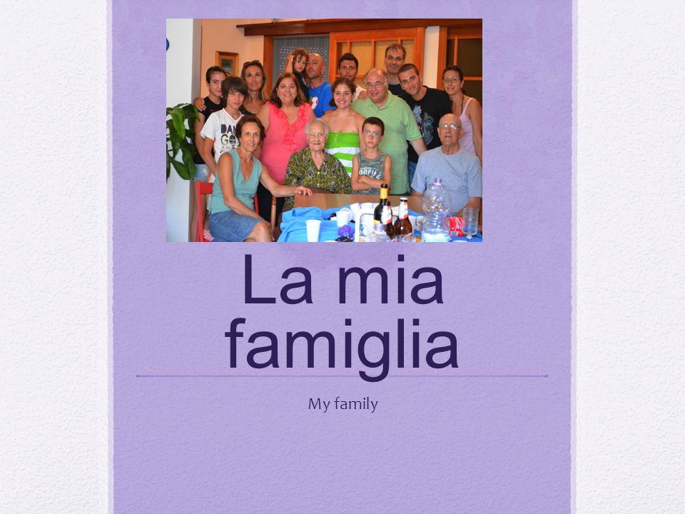 La mia famiglia My family