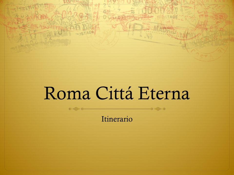Roma Cittá Eterna Itinerario
