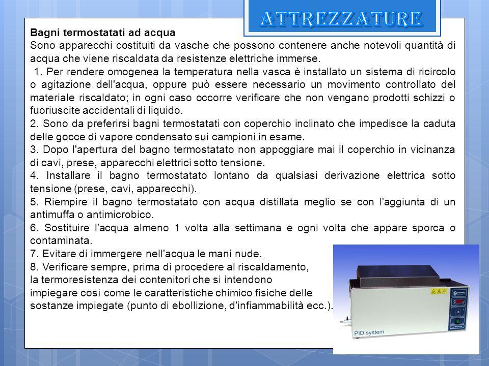 Bagni termostatati ad acqua Sono apparecchi costituiti da vasche che possono contenere anche notevoli quantità di acqua che viene riscaldata da resist